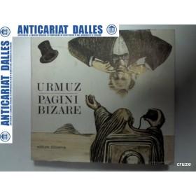 URMUZ -PAGINI BIZARE ( editia mare- cartonata) -Editura Minerva 1983