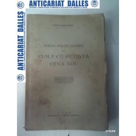 SCHITA PENTRU ISTORIA LUI CUM E CU PUTINTA CEVA NOU -Constantin Noica-1940 (prima editie)