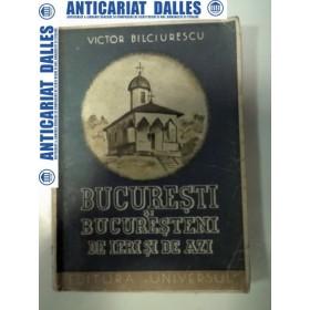 BUCURESTI SI BUCURESTENI DE IERI SI DE AZI - Victor Bilciurescu -1945