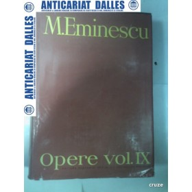 M.EMINESCU - OPERE volumul IX - editia Perpessicius