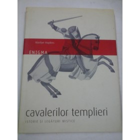 ENIGMA CAVALERILOR TEMPLIERI - MARILYN HOPKINS