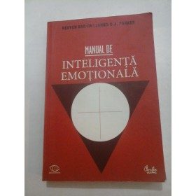 MANUAL DE INTELIGENTA EMOTIONALA - REUVEN BAR-ON / JAMES D.A.PARKER