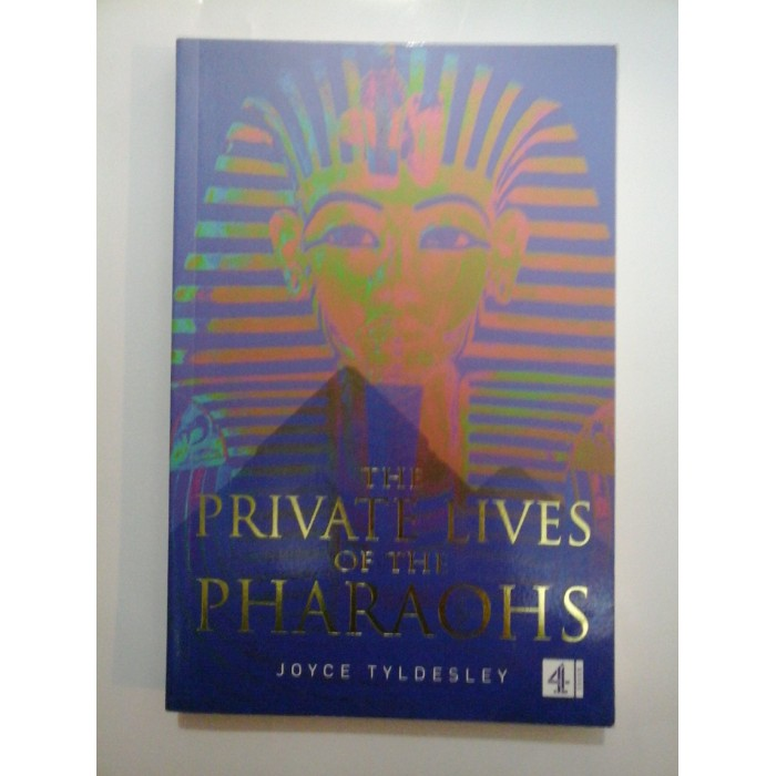 THE  PRIVATE  LIVES  OF  THE  PHARAOHS - JOYCE  TYLDESLEY