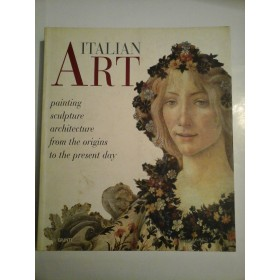 ITALIAN  ART painting, sculpture, architecture from the origins to the present day