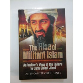 THE RISE OF MILITANT ISLAM - Anthony Tucker-Jones
