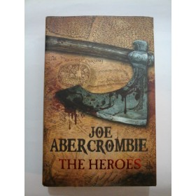 THE HEROES - JOE ABERCROMBIE (IN LIMBA ENGLEZA)