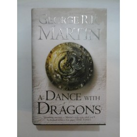 A DANCE WITH DRAGONS - GEORGE R.R. MARTIN (in limba engleza)