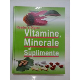 VITAMINE,MINERALE SI SUPLIMENTE - Readers Digest
