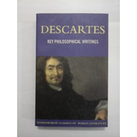 KEY  PHILOSOPHICAL  WRITINGS  -  DESCARTES