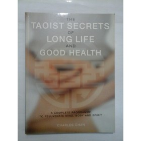THE  TAOIST  SECRETS  OF  LONG  LIFE  AND  GOOD  HEALTH  -  CHARLES  CHAN