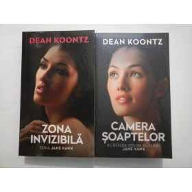 DEAN  KOONTZ  -  ZONA  INVIZIBILA;  CAMERA  SOAPTELOR  (Seria Jane Hawk)