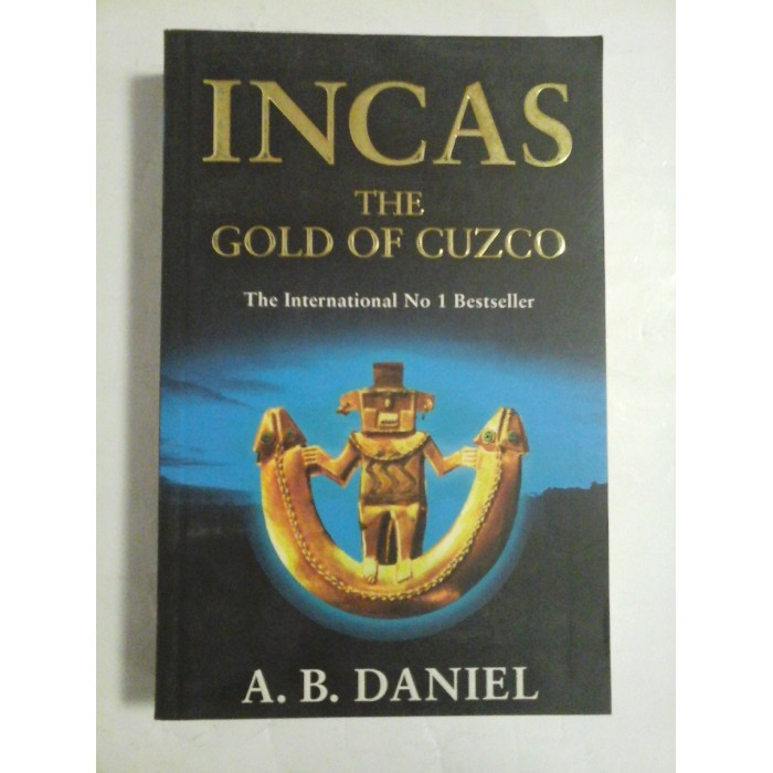 INCAS THE GOLD OF CUZCO - A. B. DANIEL