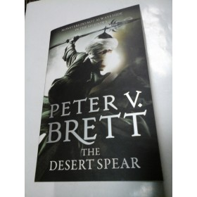 THE DESERT SPEAR - seria Demon Cycle - PETER V. BRETT