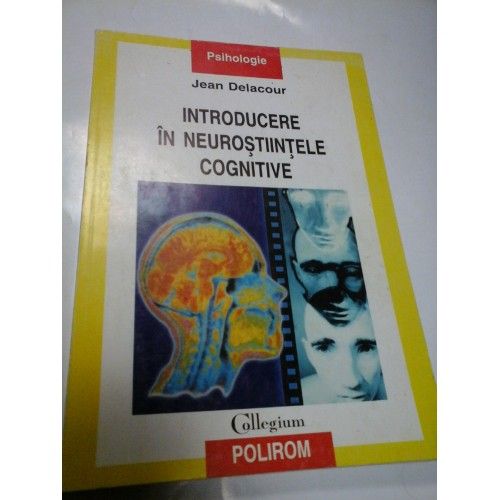 INTRODUCERE IN NEUROSTIINTELE COGNITIVE - JEAN DELACOUR