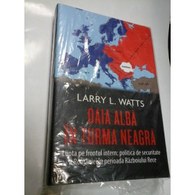 OAIA ALBA IN TURMA NEAGRA - LARRY L. WATTS