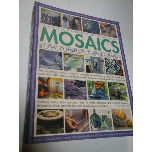 MOSAICS AND HOW TO EMBELLISH GLASS AND CERAMICS - SIMONA HILL