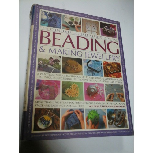 THE COMPLET ILLUSTRATED GUIDE TO BEADING AND MAKING JEWELLERY