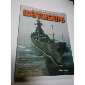 THE WORLD ENCYCLOPEDIA OF BATTLESHIPS - PETER HORE