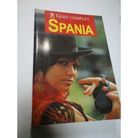SPANIA - GHID COMPLET - Editura AQUILA (ghid turistic)