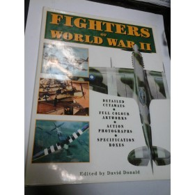 FIGHTERS OF WORLD WAR II (Avioane al-II-lea razboi mondial) - Edited by DAVID DONALD