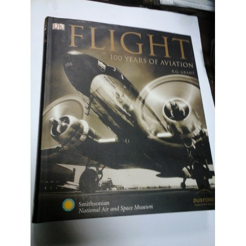 FLIGHT - 100 YEARS OF AVIATION - R. G. GRANT (Enciclopedie avioane)