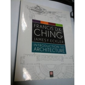INTRODUCTION TO ARCHITECTURE - Francis D.K. Ching/James F.Eckler