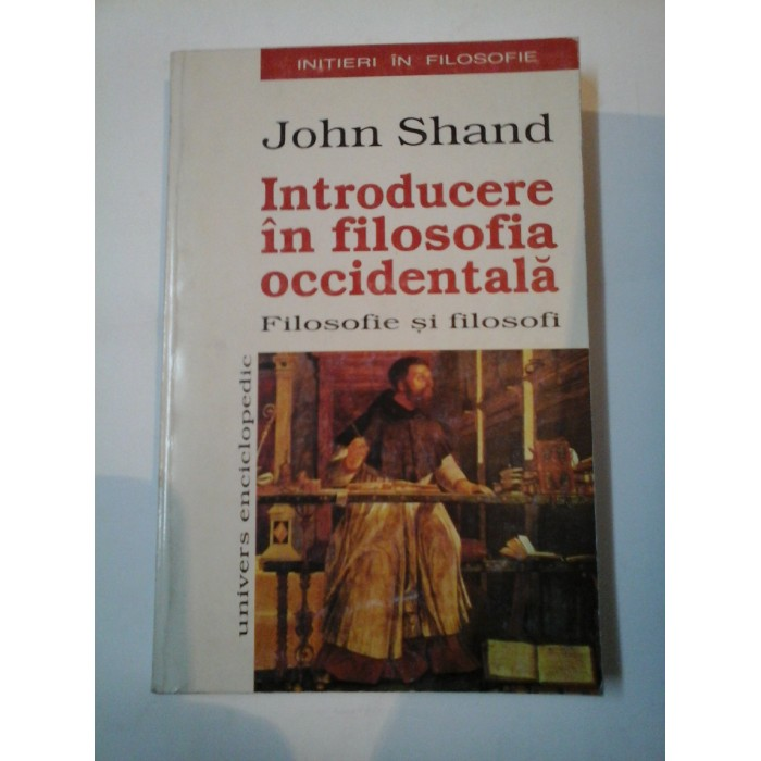 INTRODUCERE  IN  FILOSOFIA  OCCIDENTALA - JOHN SHAND