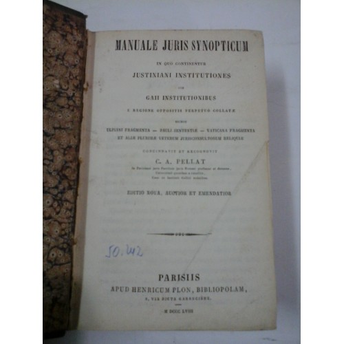 MANUALE  JURIS  SYNOPTICUM  IN  QUO  CONTINENTUR  JUSTINIANI  INSTITUTIONES  -  C.A. PELLAT