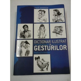 DICTIONARUL  ILUSTRAT  AL GESTURILOR - JOSEPH  MESSINGER