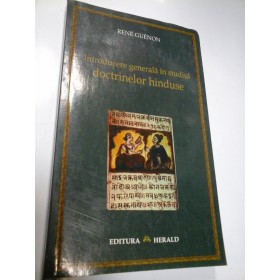 INTRODUCERE GENERALA IN STUDIUL DOCTRINELOR HINDUSE - RENE GUENON