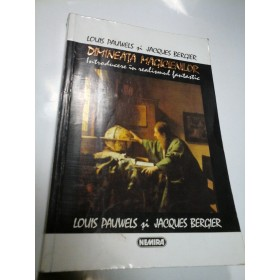 DIMINEATA MAGICIENILOR - LOUIS PAUWELS, JACQUES BERGIER
