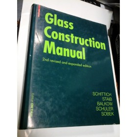 GLASS CONSTRUCTION MANUAL - SCHITTICH, STAIB, BALKOW, SCHULLER, SOBEK